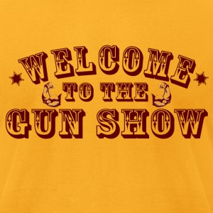 Gold Welcome To The Gun Show T-Shirts - Men's T-Shirt by American Apparel