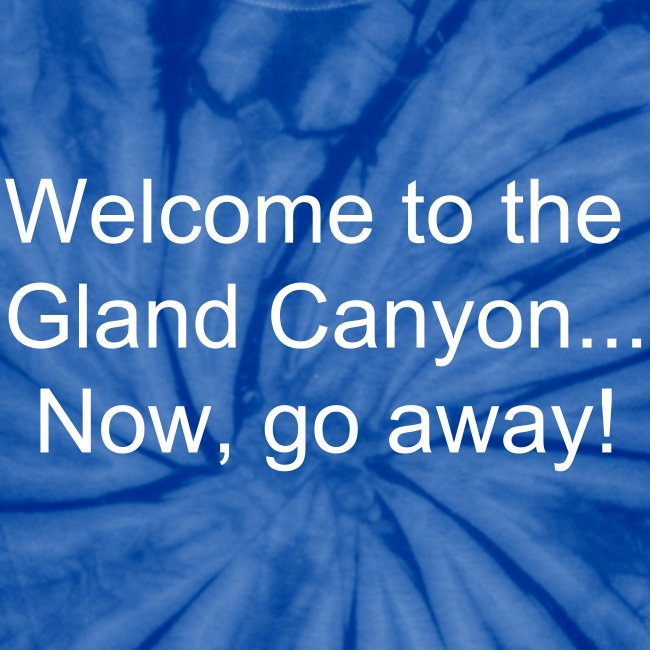 Welcome to the Gland Canyon... Now go away!