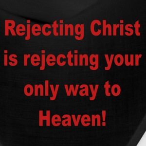 Rejectiong Christ is rejectiong your only way to heaven - Bandana