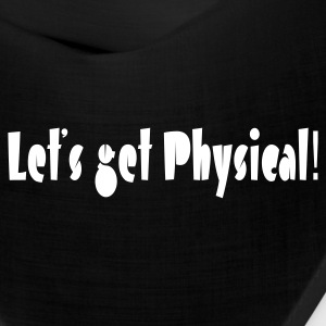 Let's get physical - Bandana