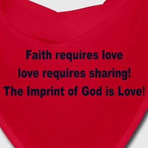 Faith requires love..... - Bandana