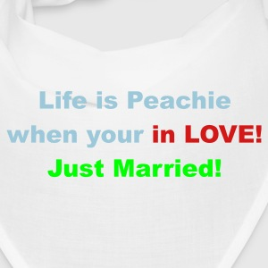 Life is peachie when your in love, just married - Bandana