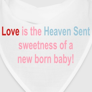 Love is the Heaven Sent Sweetness of a new born baby! - Bandana