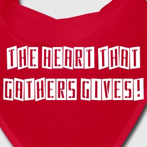 The Heart That Gathers Gives - Bandana