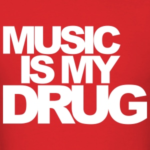 Red Music Is My Drug T-Shirts - Men's T-Shirt