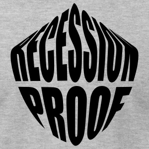Recession Proof - Men's T-Shirt by American Apparel