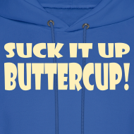 Design ~ Suck It Up Buttercup Men's Blue Hoodie