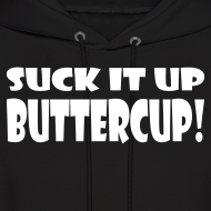 Design ~ Suck It Up Buttercup Men's Black Hoodie