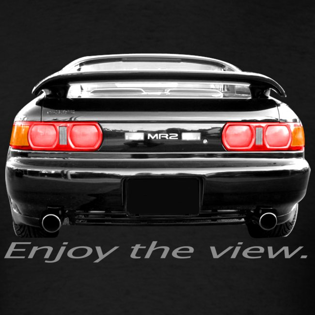 MR2 Enjoy the view.