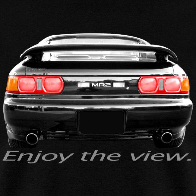 MR2 Enjoy the view.