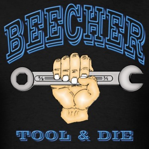 BEECHER- TOOL AND DIE! - Men's T-Shirt