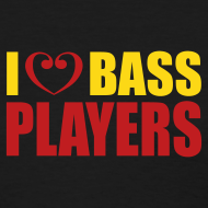 Design ~ I love Bass Players