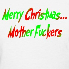 merry christmas mother f*ckers