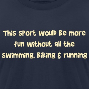 Navy Triathlon More Fun T-Shirts - Men's T-Shirt by American Apparel