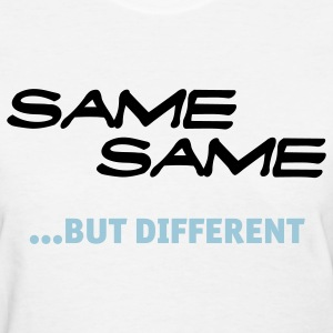 White Same Same But Different 1 (2c, NEU) Women's T-Shirts - Women's T-Shirt