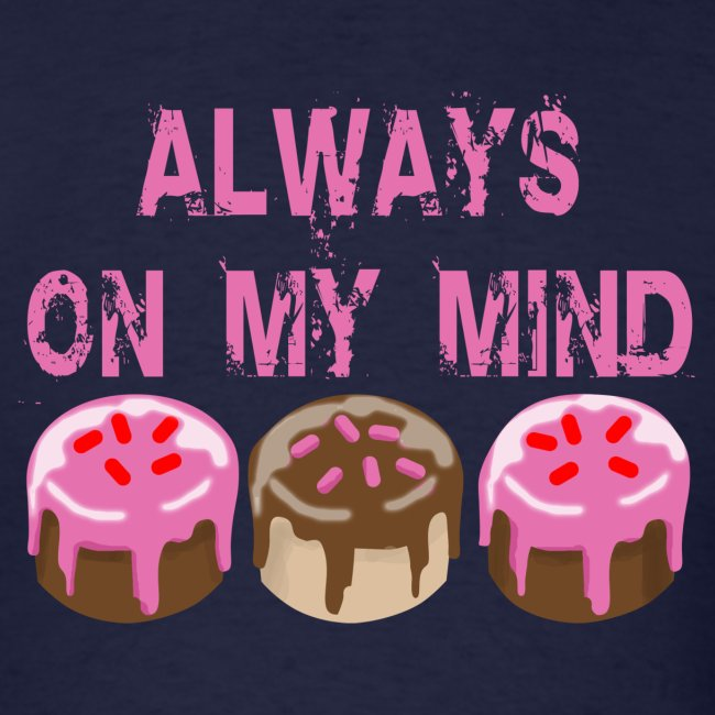ALWAYS ON MY MIND T-SHIRT Unisex Ink Print