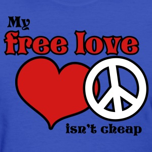 Light blue my free love isnt cheap Women's T-Shirts - Women's T-Shirt