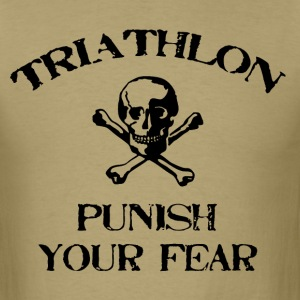 Khaki Triathlon Punish Your Fear T-Shirts - Men's T-Shirt