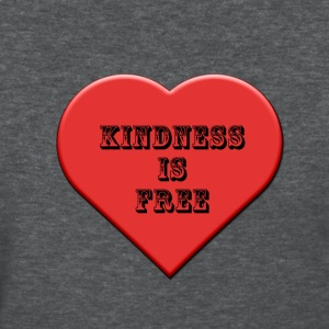 Kindness is free - Women's T-Shirt