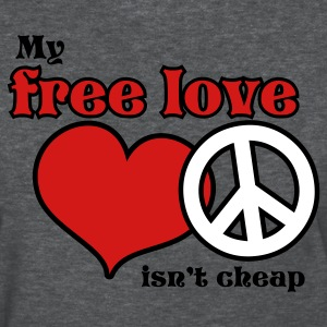 Deep heather my free love isnt cheap Women's T-Shirts - Women's T-Shirt