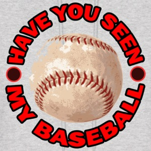 Have You Seen My Baseball? - Men's Hoodie