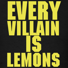 Design ~ Every Villain Is Lemons