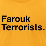Design ~ Farouk Terrorists. (Men's)
