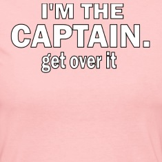 I'M THE CAPTAIN. GET OVER IT - WOMEN'S LONG SLEEVE JERSEY TEE