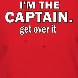 I'M THE CAPTAIN. GET OVER IT - WOMEN'S HOODED SWEATSHIRT - Women's Hoodie