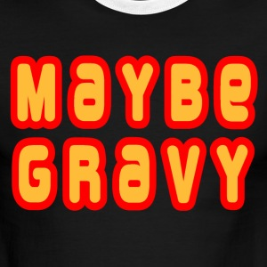 White/red Maybe Gravy T-Shirts - Men's Ringer T-Shirt