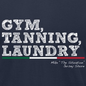 Gym, Tanning, Laundry - Men's T-Shirt by American Apparel