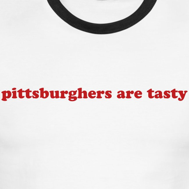 """pittsburghers are tasty"" T-shirt"