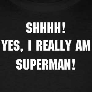 Yes, I AM SUPERMAN - Men's T-Shirt