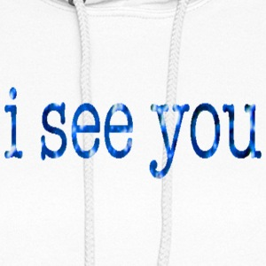 White I SEE YOU Hoodies - Women's Hoodie