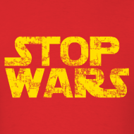 Design ~ Stop Wars T-Shirt