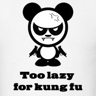 Design ~ Too Lazy For Kung Fu