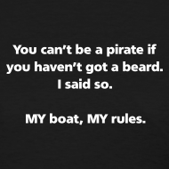 Design ~ WOMENS SIMPLE: You can't be a pirate if you haven't got a beard
