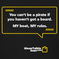 Design ~ WOMENS: You can't be a pirate if you haven't got a beard
