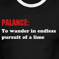 Design ~ PALANCE: To wander in endless pursuit of a lime