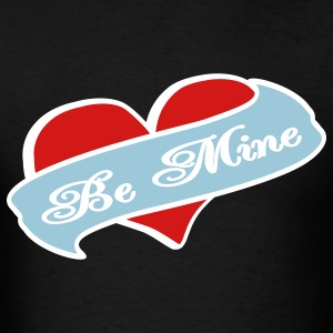 Black Be Mine Heart Banner Tattoo T-Shirts - Men's T-Shirt