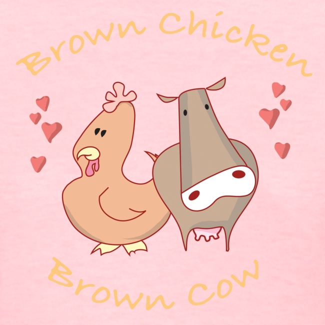 BROWN CHICKEN BROWN COW T-Shirt Womens