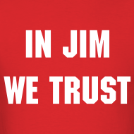 Design ~ In Jim We Trust - Men's