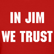 Design ~ In Jim We Trust - Women's