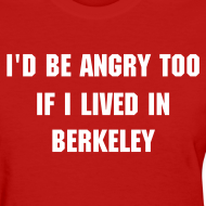 Design ~ Angry Berkeley - Women's
