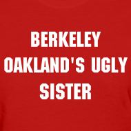 Design ~ Oakland's Ugly Sister - Women's