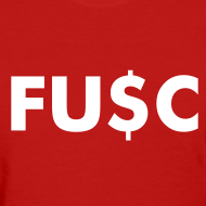 Design ~ FU$C - Women's