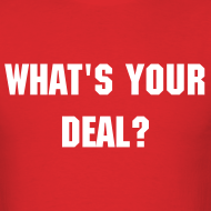 Design ~ What's Your Deal? - Men's