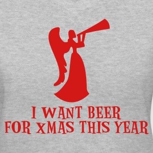 Gray I want beer for xmas this year ! with drinking Angel Christmas funny design Women's T-Shirts - Women's V-Neck T-Shirt