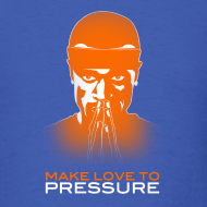 Design ~ BCP Make Love to Pressure T-Shirt  -  Standard weight