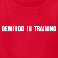 Design ~ DEMIGOD IN TRAINING T-Shirt